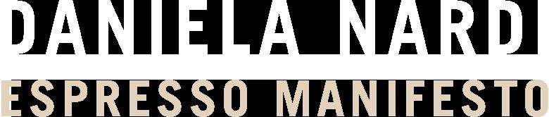 Daniela Nardi | Espresso Manifesto